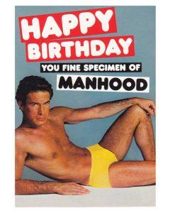"""Happy Birthday You Fine Specimen of Manhood"" Greeting Card"