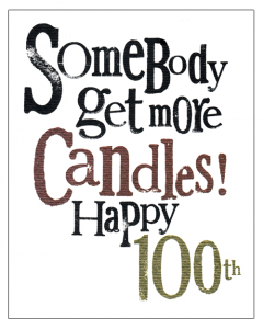 'Somebody Get More Candles! Happy 100th' Card