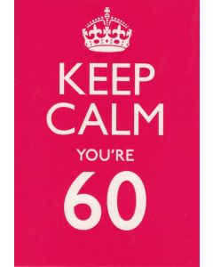 """Keep Calm You're 60."" Greeting Card"