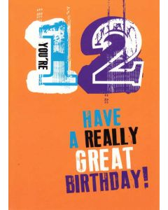 """""""You're 12 Have a really great birthday!"""" Greeting Card"""