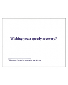 'Wishing You a Speedy Recovery*' Card