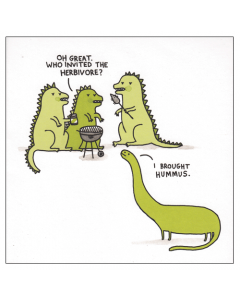 'Who Invited The Herbivore? I Brought Hummus'  Card