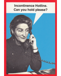 'Incontinence Hotline. Can You Please Hold?' Card