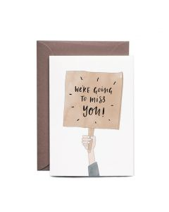 'We're Going To Miss You!' card