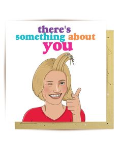 Greeting Card - Something About You