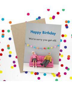 Birthday Card - You Got Old