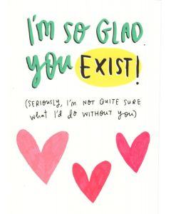 Greeting Card - So Glad You Exist