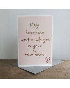 NEW HOME Card - May Happiness Move In with You