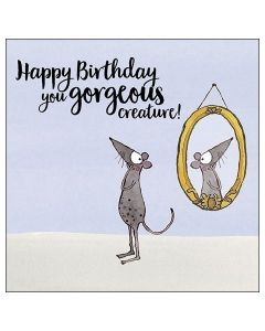 'Happy Birthday you gorgeous creature!' Card