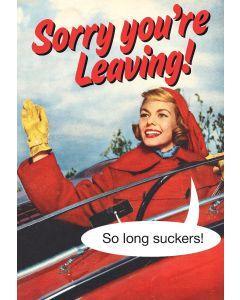 GOODBYE Card - So Long Suckers