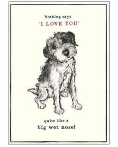 Greeting card - I love you....wet nose
