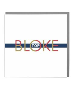 Greeting Card - Top Bloke