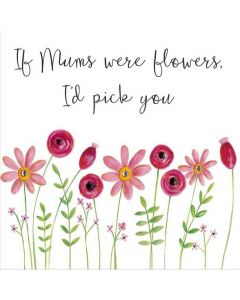 If mums were flowers......