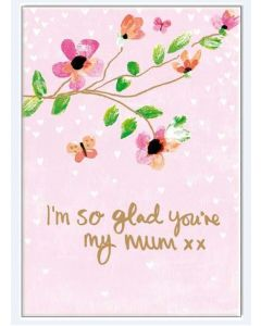 I'm so glad you're my mum