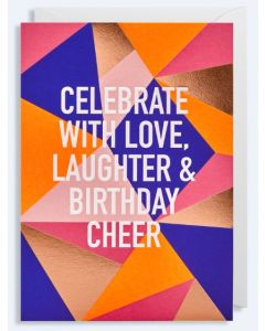 Birthday - Celebrate with love, laughter......