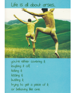 'Life is All About Arses...' Card