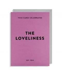 'The Loveliness of you' card