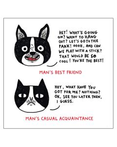 Man's Best Friend, Man's Casual Acquaintance Card