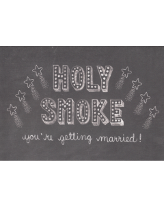'Holy Smoke You're Getting Married!' Card