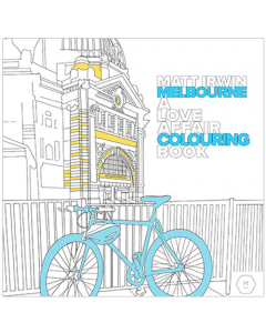 Matt Irwin Melbourne A Love Affair Colouring Book