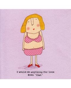 'I Would Do Anything For Love Even 'That'' Card