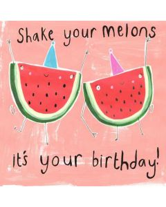 Shake your melons, it's your birthday