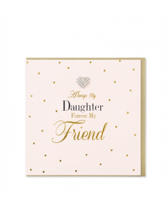DAUGHTER Card - Forever My Friend (Diamante Heart)