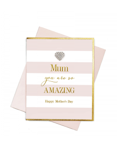 Mother's Day Card - You Are So Amazing