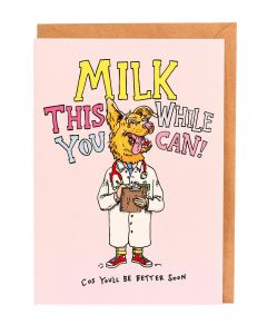 Milk This While You Can Get Well Card