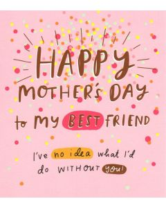 Mother's Day Card - To my Best Friend