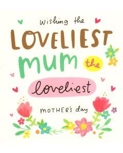 Mother's Day Card - Loveliest Mum
