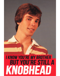 'I Know You're My Brother...' Card