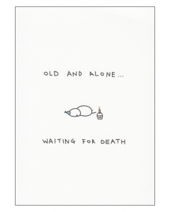 'Old and Alone... Waiting for Death' Card