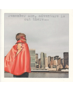 'Remember Son, Adventure is Out There' Card