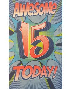 AGE 15 - 'Awesome 15 Today'