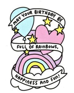 BIRTHDAY - Rainbows, Happiness & Fun!