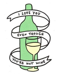 'I love you even though you're not wine' Greeting Card