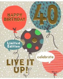AGE 40 Card - Live it Up!