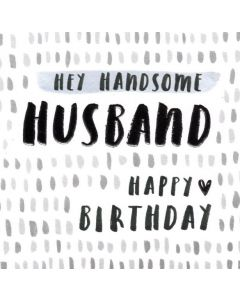 Husband Birthday - 'Hey Handsome'