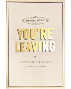 BIG Card - You're leaving - 'we need to talk...'