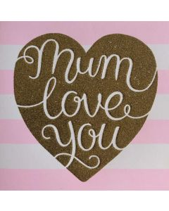 MUM Birthday - 'Love you' pink stripes