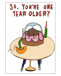 'So, You're One Year Older?' Card