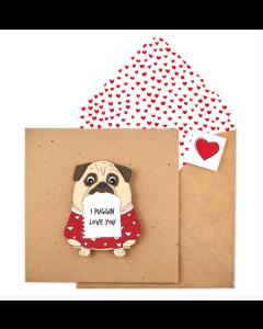 Puggin Love You Card