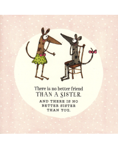 SISTER Card - No Better Friend