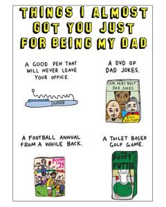 """""""Things I almost got you just for being my Dad"""" Card"""