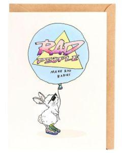 Baby - Rad people make.....