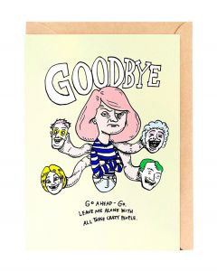GOODBYE Card - Crazy People