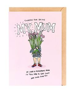 MUM Card - Thanks for Being My Mum