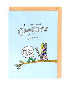 GOODBYE Card - Hate Saying Goodbye