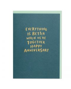 OUR ANNIVERSARY Card - Everything is Better When We're Together